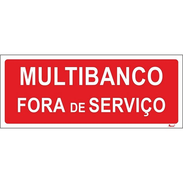 MULTIBANCO FORA DE SERVIÇO 250MM